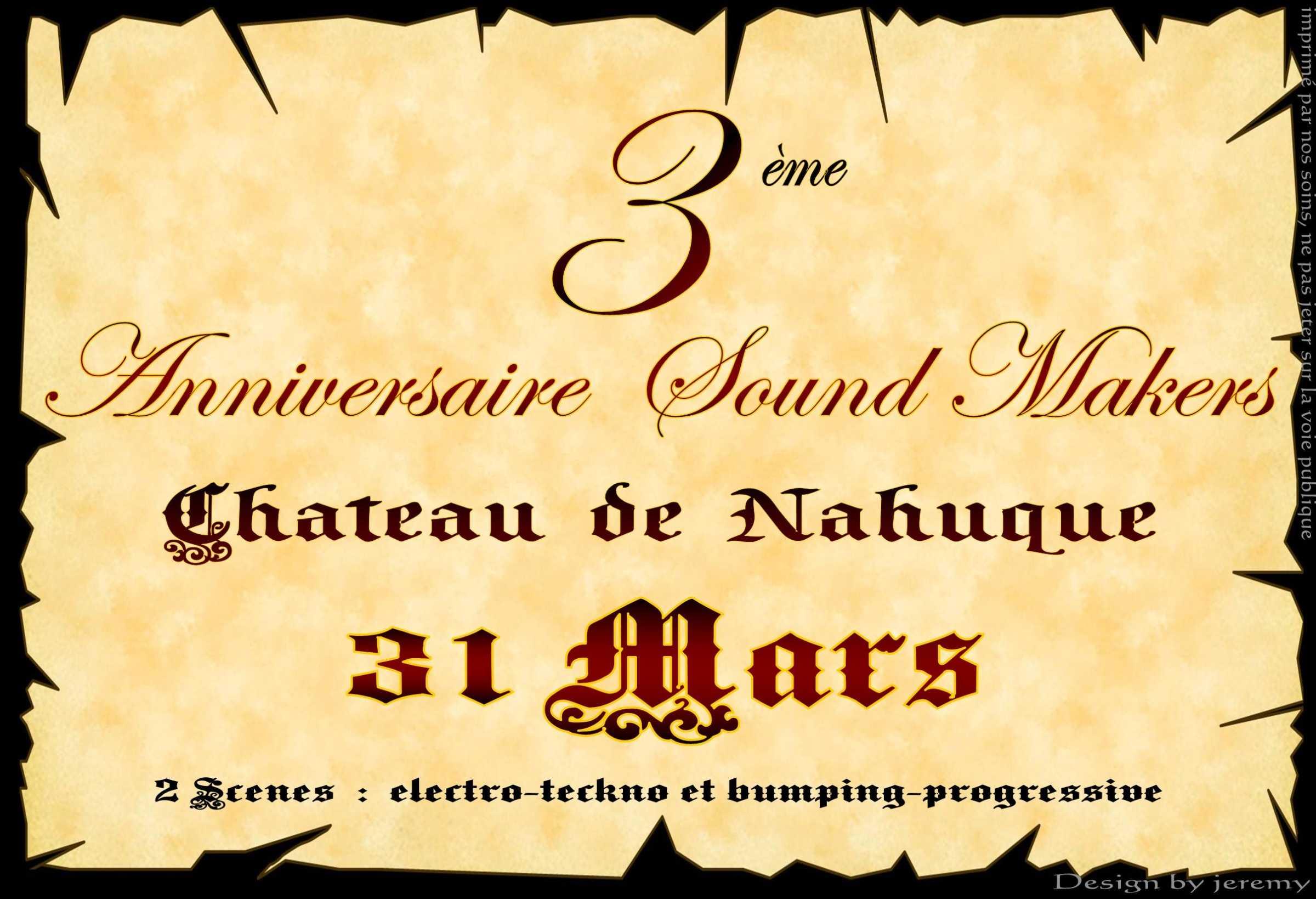 3° Anniversaire Sound Makers @ Château de Nahuque (France)