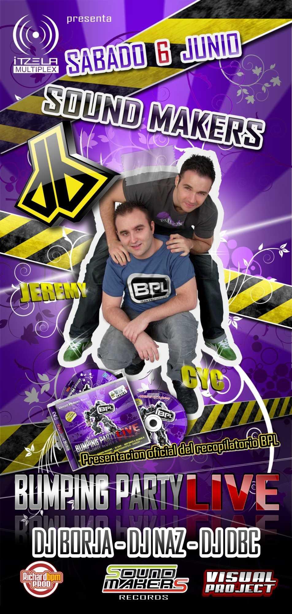 Soirée de présentation de la compile Bumping Party live mixée par CyC & Jeremy (Sound Makers)  avec CyC & Jeremy (Sound Makers) Dj Borja (Xplosive division) Dj DBC (Euphoric records) Dj Naz (Wanchu music)