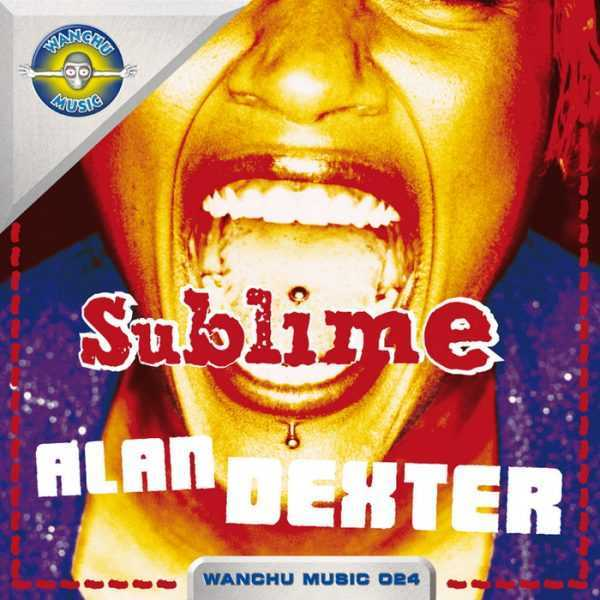 DEXTER, Alan - Sublime (remixes)