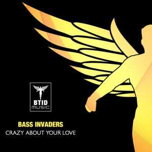 BASS INVADERS - Crazy About Your Love