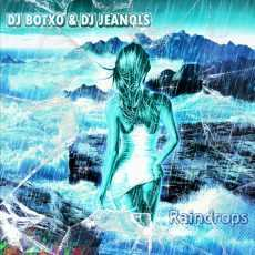 DJ BOTXO & DJ JEANOLS - Raindrops