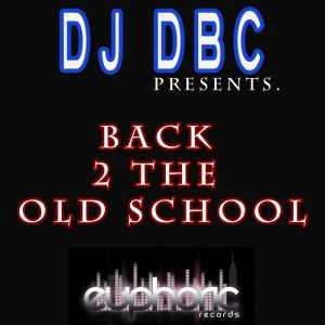 DJ DBC - Back 2 The Old School