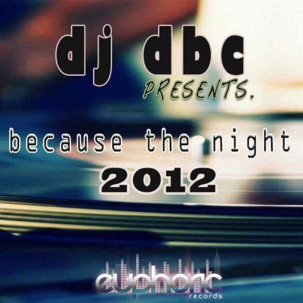 DJ DBC - Because The Night 2012