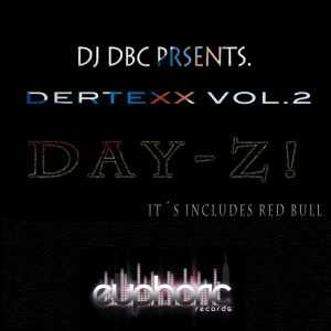 DJ DBC presents DERTEXX - Day Z Vol 2