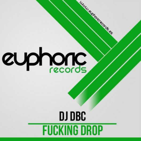 DJ DBC - Fucking Drop