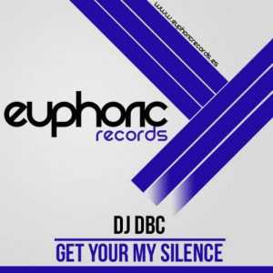 DJ DBC - Get Your My Silence