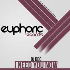 DJ DBC - I Need You Now