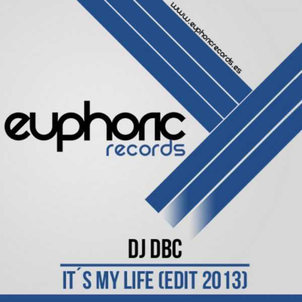 DJ DBC - It´s My Life 2013