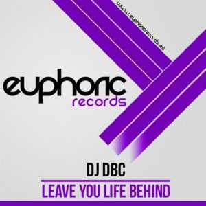 DJ DBC - Leave You Life Behind