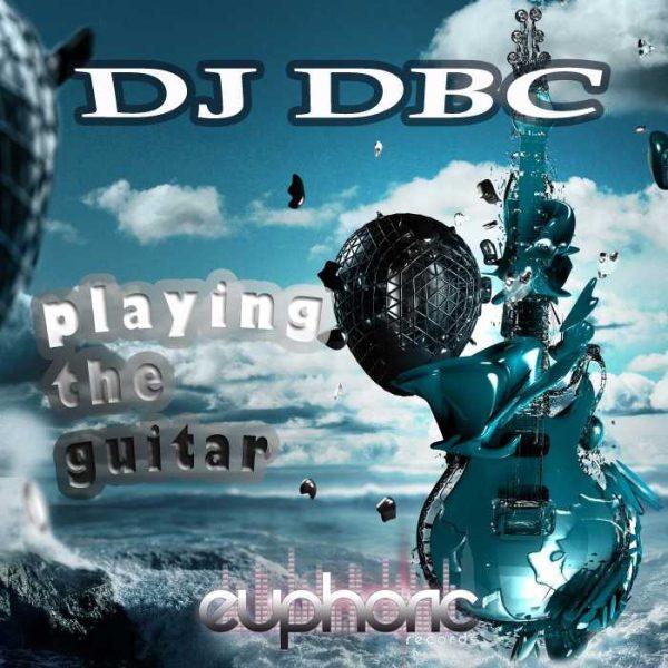 DJ DBC - Playing The Guitar