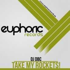 DJ DBC - Take My Rockets!