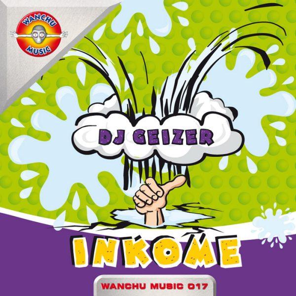 DJ GEIZER - Inkome