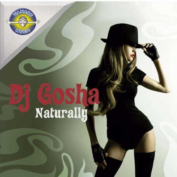 DJ GOSHA - Naturally