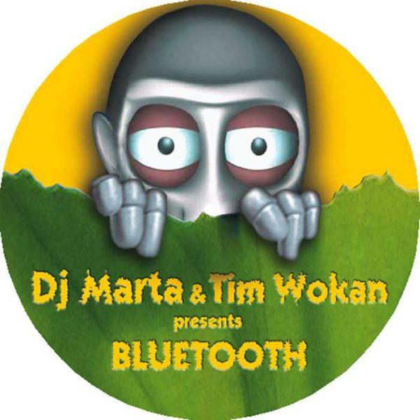 DJ MARTA/TIM WOKAN - Bluetooth