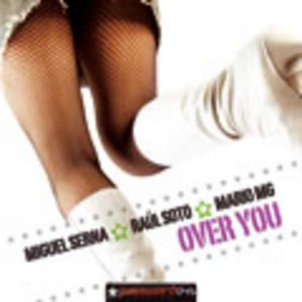 DJ MIGUEL SERNA/RAUL SOTO/MARIO MG - Over You