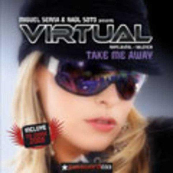 DJ MIGUEL SERNA presents VIRTUAL - Take Me Away
