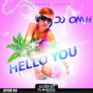 DJ OMH - Hello You