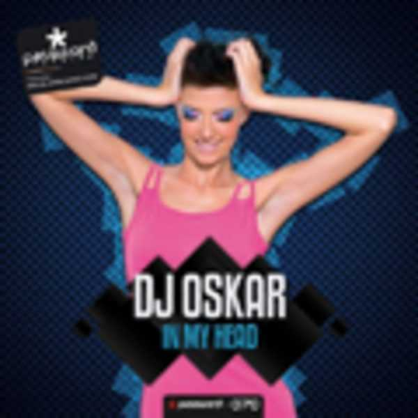 DJ OSKAR - In My Head