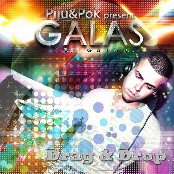 DJ PIJU & DJ POK presents DJ GALAS - Drag & Drop