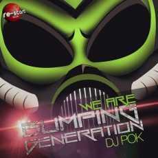 DJ POK - We Are Bumping Generation