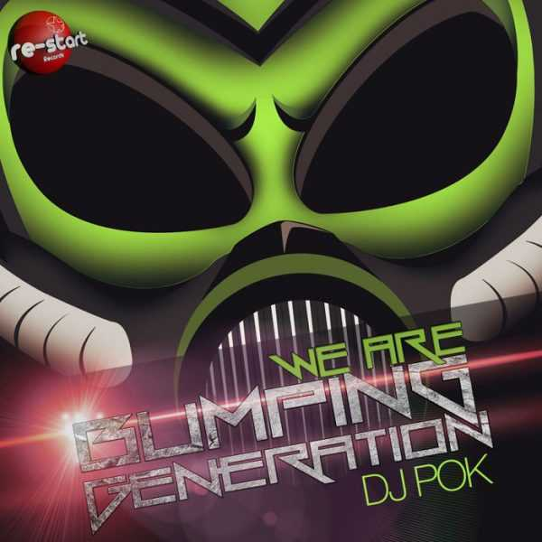 DJ POK - We Are Bumping Generation