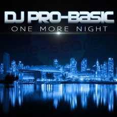 DJ PROBASIC - ONE MORE NIGHT