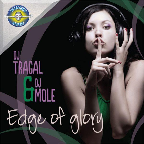 DJ TRAGAL/DJ MOLE - Edge Of Glory