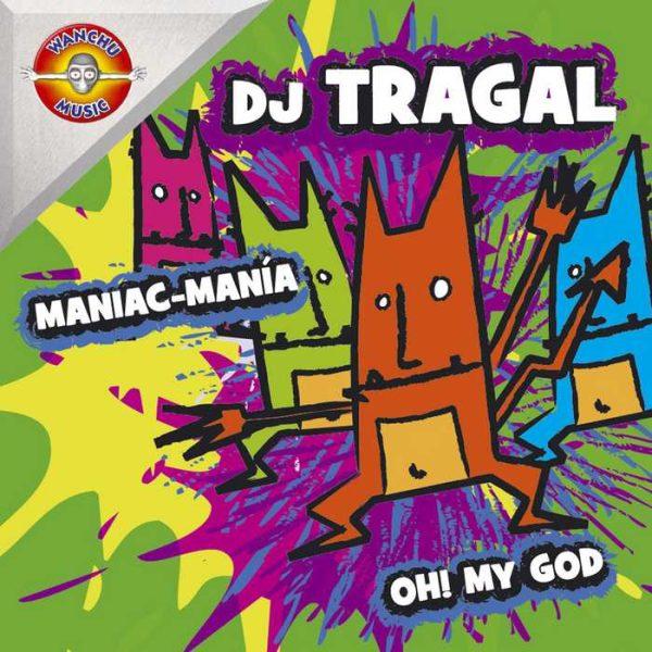 DJ TRAGAL - Maniac-Mania