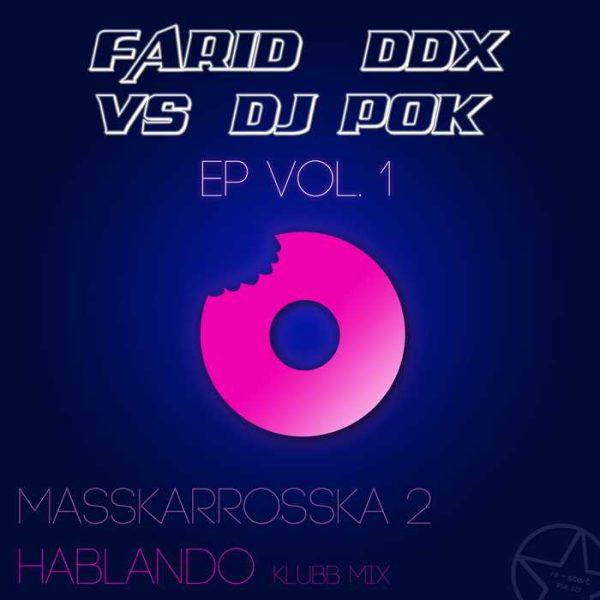 FARID/DDX vs DJ POK - Ep Vol 1