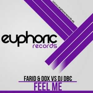 FARID & DDX vs DJ DBC - Feel Me