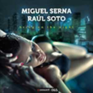 SERNA, Miguel/RAUL SOTO - Bring On The Night
