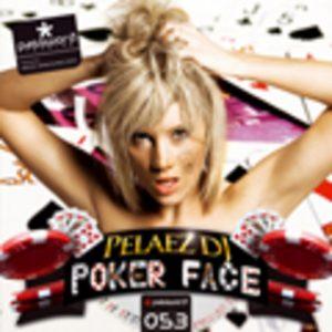 PELAEZ DJ - Poker Face