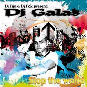 PIJU & POK present DJ GALAS - Stop The World