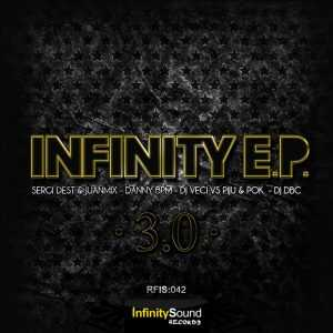SERGI DEST/DANNY BPM/DJ VECI/DECIBELIA 3.0 - Infinity EP 3.0