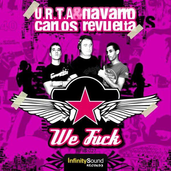 URTA/NAVARRO/CARLOS REVUELTA - We Fuck (Explicit)