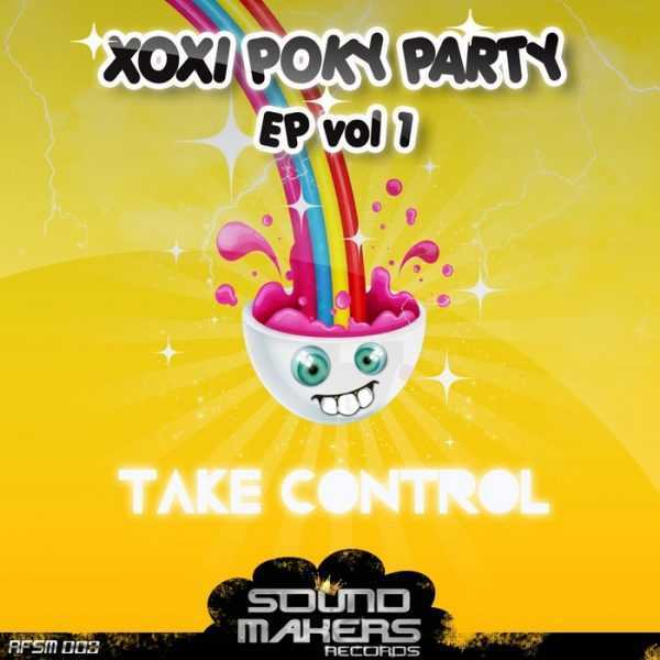 XOXI POKY PARTY & D JEY & DJ DUMS - Take Control