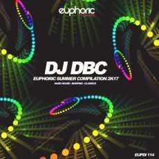 DJ DBC - Euphoric Summer Compilation 2k17