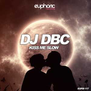 DJ DBC - Kiss Me Slow