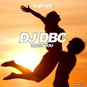 DJ DBC - Trust You