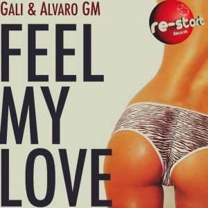 GALI/ALVARO GM - Feel My Love