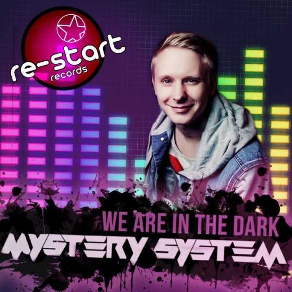 MYSTERY SYSTEM - We Are In The Dark