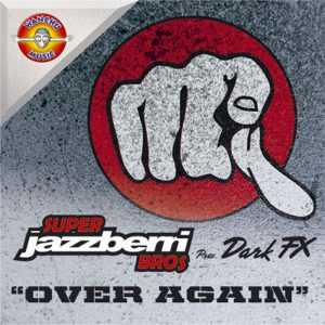 SUPER JAZZBERRY BROSS pres DARK FX - Over Again