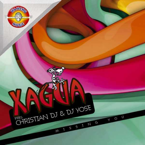 XAGUA PRESENTS CHRISTIAN DJ/DJ YOSE - Missing You