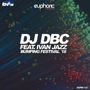 DJ DBC feat IVAN JAZZ - Bumping Festival 18