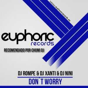 DJ ROMPE/DJ XANTY/DJ NINI - Dont Worry