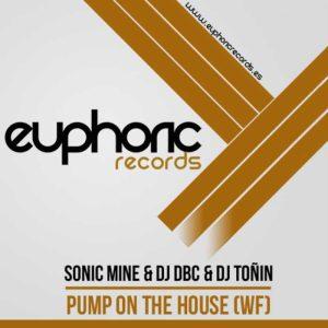 SONIC MINE/DJ DBC/DJ TONIN - Pump On The House